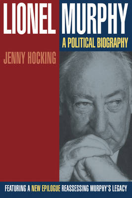Lionel Murphy: A Political Biography