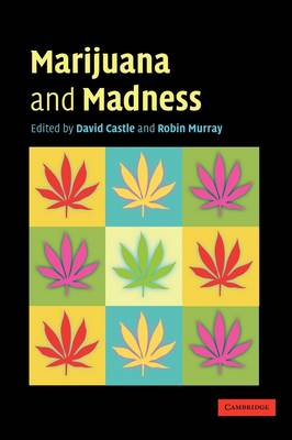 Marijuana and Madness: Psychiatry and Neurobiology