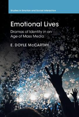 Emotional Lives: Dramas of Identity in an Age of Mass Media