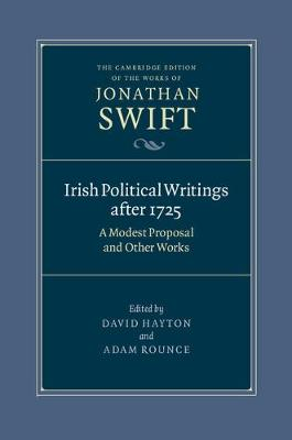 Irish Political Writings after 1725: A Modest Proposal and Other Works