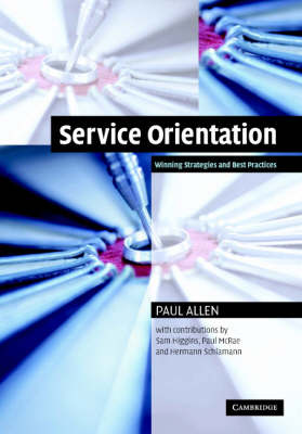 Service Orientation: Winning Strategies and Best Practices
