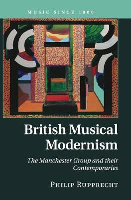 British Musical Modernism: The Manchester Group and their Contemporaries