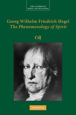 Georg Wilhelm Friedrich Hegel:  The Phenomenology of Spirit