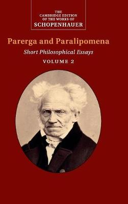 Schopenhauer: Parerga and Paralipomena: Volume 2: Short Philosophical Essays