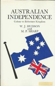 Australian Independence: Colony to Reluctant Kingdom