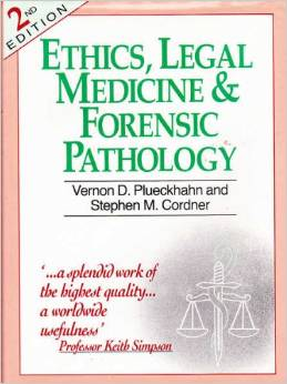 Ethics, Legal Medicine & Forensic Pathology