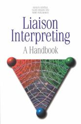 Liaison Interpreting: A Handbook