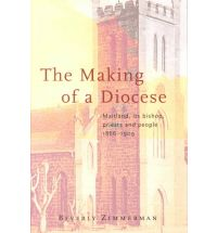 The Making of a Diocese: Maitland, Its Bishop, Priests and People, 1850-1900