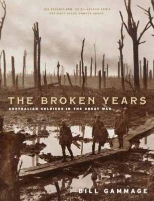 The Broken Years: Australian Soldiers in the Great War