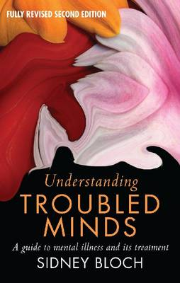 Understanding Troubled Minds: A Guide to Mental Illness and Its Treatment