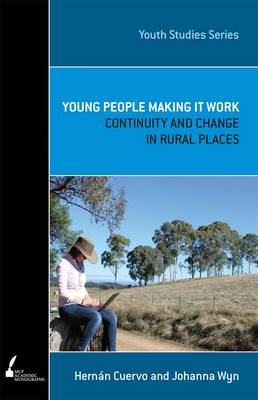 Young People Making it Work: Continuity and Change in Rural Places