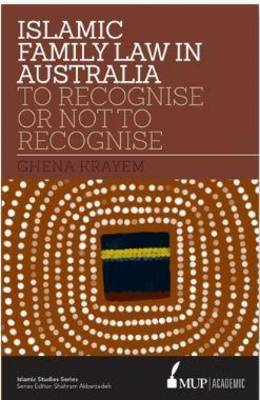 ISS 16 Islamic Family Law in Australia: To Recognise or Not to Recognise