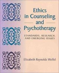 Ethics in Counseling and Psychotherapy: Standards, Research and Emerging Issues