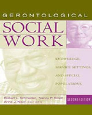Gerontological Social Work: Knowledge, Service Settings, and Special Populations