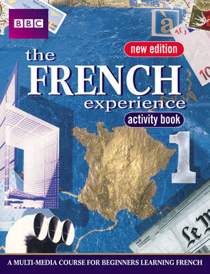 The French Experience 1 Activity Book