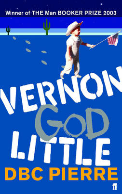 Vernon God Little: A 21st Century Comedy in the Presence of Death