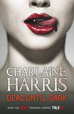 Dead Until Dark: A True Blood Novel