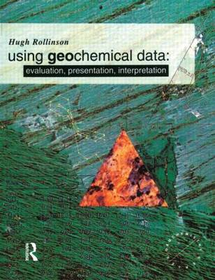 Using Geochemical Data: Evaluation, Presentation, Interpretation