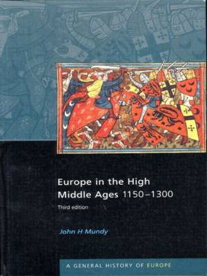 Europe in the High Middle Ages: 1150-1300