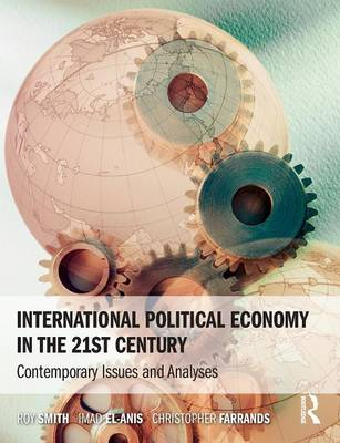 International Political Economy in the 21st Century: Contemporary Issues and Analyses