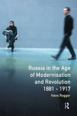 Russia in the Age of Modernisation and Revolution, 1881-1917
