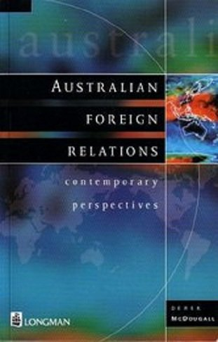 Australian Foreign Relations: A Contemporary Perspective