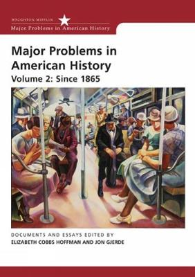 Major Problems in American History: Volume 2: Since 1865