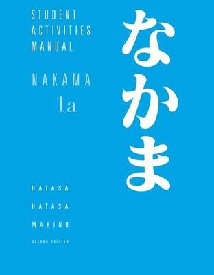 Student Activities Manual for Makino's Nakama 1A