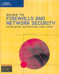 Guide to Firewall Network Security and Intrusion Detection: With Intrusion Detection and VPNs