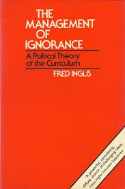 The Management of Ignorance: Political Theory of the Curriculum