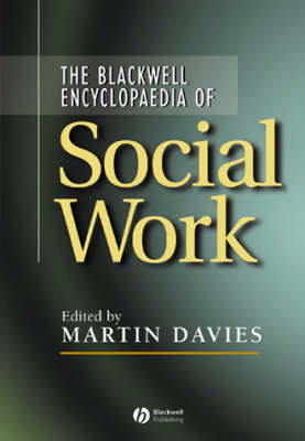 The Blackwell Encyclopaedia of Social Work