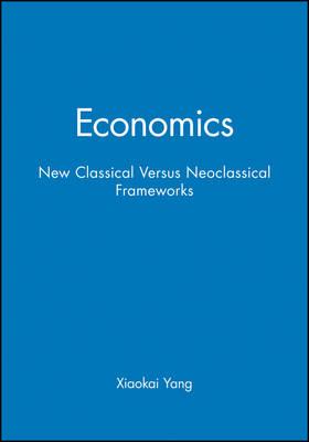 Economics: New Classical Versus Neoclassical Frameworks
