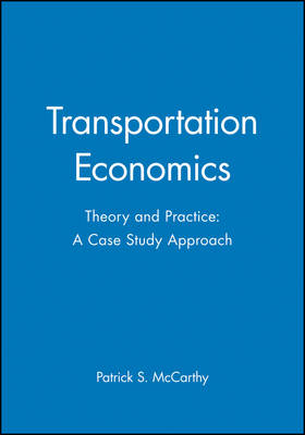 Transportation Economics: Theory and Practice - A Case Study Approach