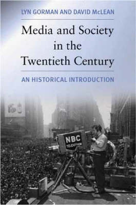 Media and Society in the Twentieth Century: An Historical Introduction