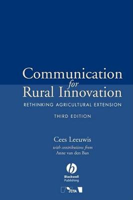 Communication for Rural Innovation: Rethinking Agricultural Extension, 3rd Edition