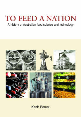 To Feed a Nation: A History of Australian Food Science and Technology