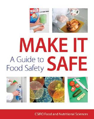 Make it Safe!: A Guide to Food Safety