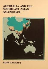 Australia and the Northeast Asian Ascendancy: Report to the Prime Minister and the Minister for Foreign Affairs and Trade