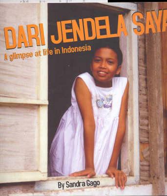 Dari Jendela Saya: A Glimpse at Life in Indonesia