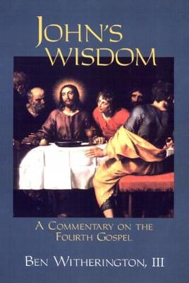 John's Wisdom: A Commentary on the Fourth Gospel