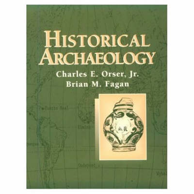 Historical Archaeology: A Brief Introduction