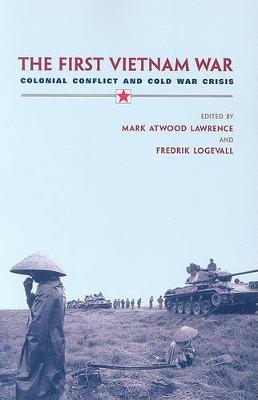 The First Vietnam War: Colonial Conflict and Cold War Crisis