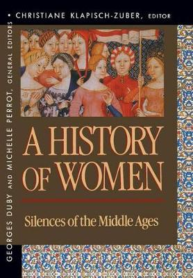 A History of Women in the West, Volume II: Silences of the Middle Ages