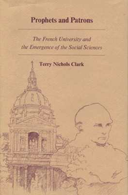 Prophets and Patrons: French University and the Emergence of the Social Sciences