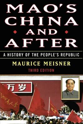Mao's China and After: A History of the People's Republic, Third Edition