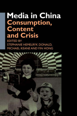 Media in China: Consumption, Content and Crisis