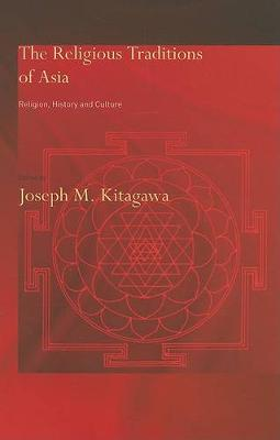 The Religious Traditions of Asia: Religion, History and Culture