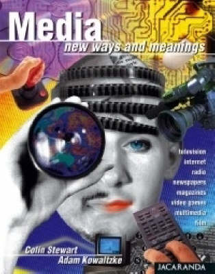 The Media - New Ways and Meanings: Ways and Meanings