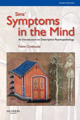 Sims' Symptoms in the Mind: An Introduction to Descriptive Psychopathology