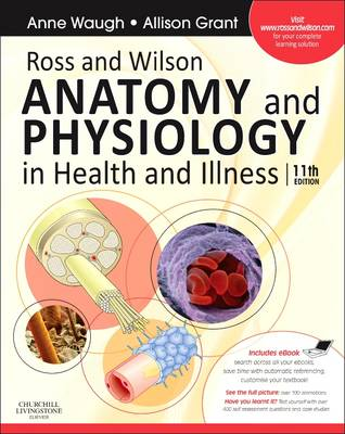 Ross and Wilson Anatomy and Physiology in Health and Illness: With Access to Ross & Wilson Website for Electronic Ancillaries and eBook: With Access to Ross & Wilson Website for Electronic Ancillaries